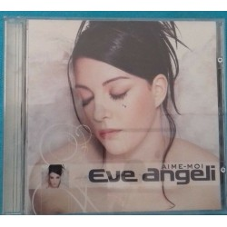 AIME-MOI - ANGELI EVE (CD)...