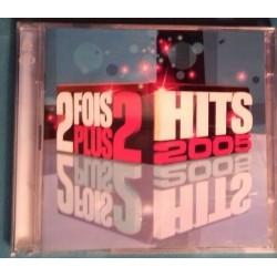 2 FOIS PLUS 2 HITS 2005 -...