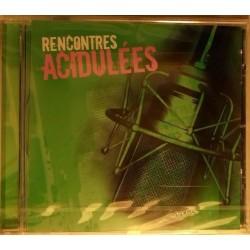 RENCONTRES ACIDULEES (CD)...