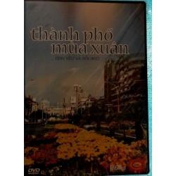 DVD THANH PHÔ MUA XUÂN...