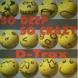 D-Trax  So Deep So Crazy!
