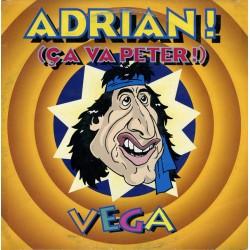 Vega  Adrian ! (Ca Va Peter)